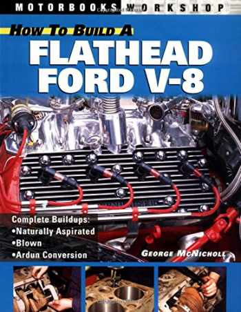 9780760314937-0760314934-How to Build a Flathead Ford V-8 (Motorbooks Workshop)