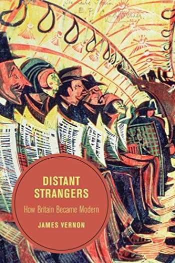 9780520282049-0520282043-Distant Strangers (Berkeley Series in British Studies)