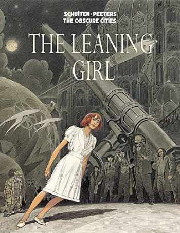 9781684050963-1684050960-The Leaning Girl (Obscure Cities)