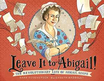 9780316415712-0316415715-Leave It to Abigail!: The Revolutionary Life of Abigail Adams