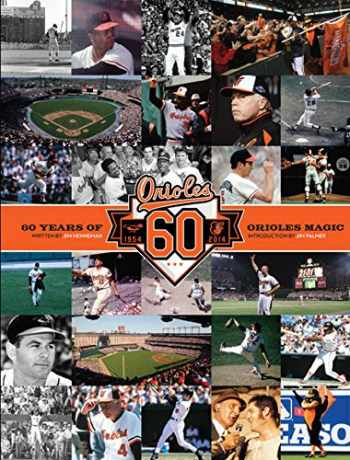 9781608873180-1608873188-Baltimore Orioles: 60 Years of Orioles Magic