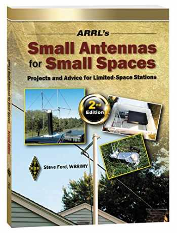 9781625950512-1625950519-ARRL's Small Antennas for Small Spaces