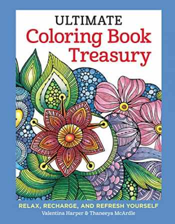9781497201385-1497201381-Ultimate Coloring Book Treasury: Relax, Recharge, and Refresh Yourself (Design Originals) 208 Pages of Beautiful One-Side-Only Designs on Thick Perforated Paper in a Hardcover Spiral Lay-Flat Binding