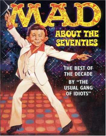 9780316328029-0316328022-Mad About the Seventies: The Best of the Decade
