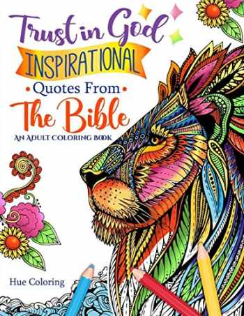 9781533517227-1533517223-Trust in God: Inspirational Quotes From The Bible: An Adult Coloring Book (Bible Quotes Coloring Book)