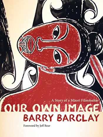 9780816697618-0816697612-Our Own Image: A Story of a Maori Filmmaker