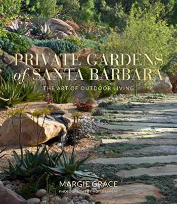 9781423654148-1423654145-Private Gardens of Santa Barbara: The Art of Outdoor Living