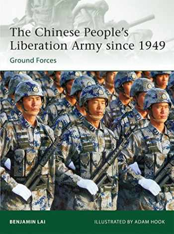 9781780960562-1780960565-The Chinese People's Liberation Army since 1949: Ground Forces (Elite)