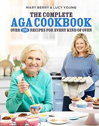 9781472222640-1472222644-The complete Aga cookbook: over 150 recipes for every kind of oven