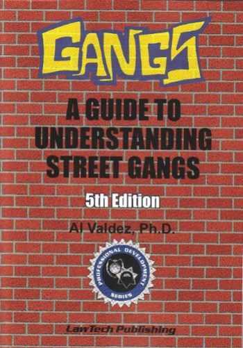 9781563251474-1563251477-Gangs: A Guide to Understanding Street Gangs - 5th Edition (Professional Development (LawTech Publishing))