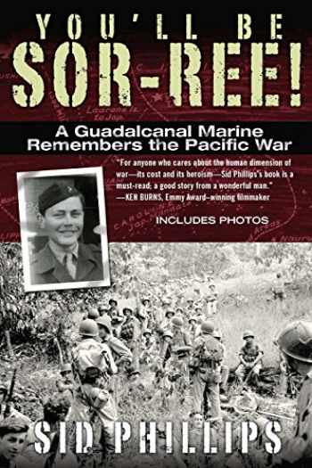 9780425246290-0425246299-You'll Be Sor-ree!: A Guadalcanal Marine Remembers the Pacific War