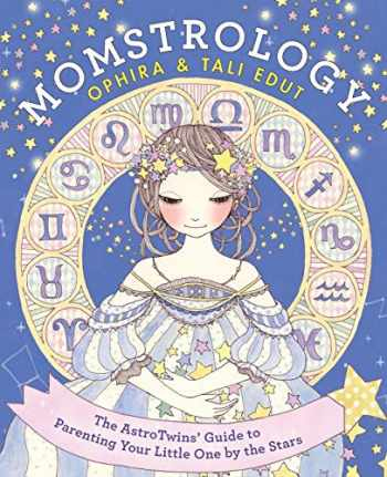 9780062250469-0062250469-Momstrology: The AstroTwins' Guide to Parenting Your Little One by the Stars