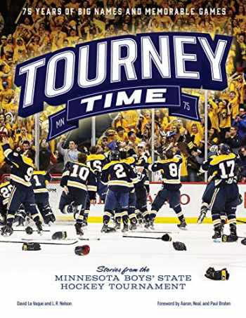 9781681341491-1681341492-Tourney Time: Stories from the Minnesota Boys State Hockey Tournament