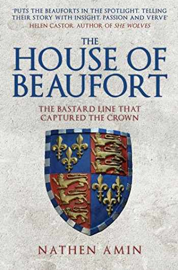 9781445684734-144568473X-The House of Beaufort: The Bastard Line that Captured the Crown