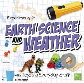 9781491450758-1491450754-Experiments in Earth Science and Weather with Toys and Everyday Stuff (Fun Science)