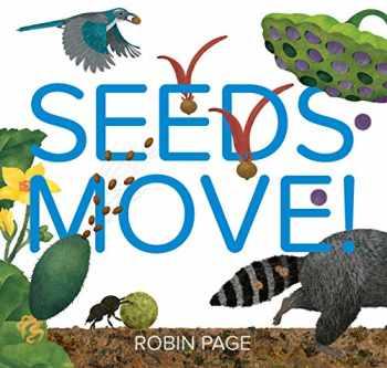 9781534409156-1534409157-Seeds Move!
