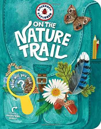 9781612129013-1612129013-Backpack Explorer: On the Nature Trail: What Will You Find?