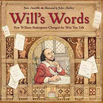 9781580896399-1580896391-Will's Words: How William Shakespeare Changed the Way You Talk