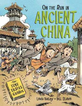 9781525301124-1525301128-On the Run in Ancient China (The Time Travel Guides, 3)