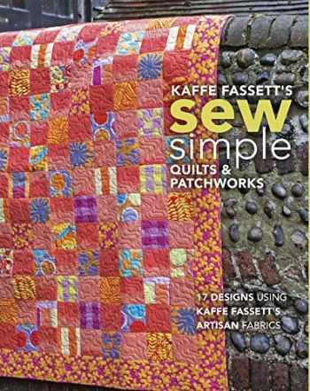 9781641551014-1641551011-Kaffe Fassett's Sew Simple Quilts & Patchworks: 17 Designs Using Kaffe Fassett's Artisan Fabrics