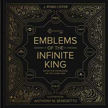 9781433563386-143356338X-Emblems of the Infinite King: Enter the Knowledge of the Living God