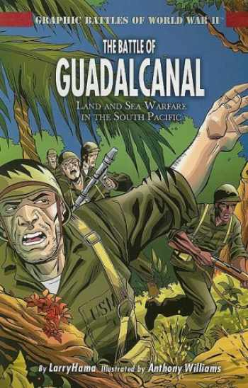 9781404274266-140427426X-The Battle of Guadalcanal: Land and Sea Warfare in the South Pacific (Graphic Battles of World War II)