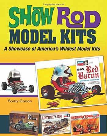9781613251560-1613251564-Show Rod Model Kits: A Showcase of America's Wildest Model Kits (Cartech)