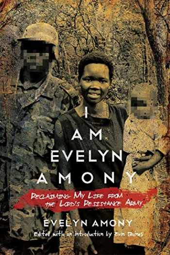 9780299304942-0299304949-I Am Evelyn Amony: Reclaiming My Life from the Lord's Resistance Army (Women in Africa and the Diaspora)