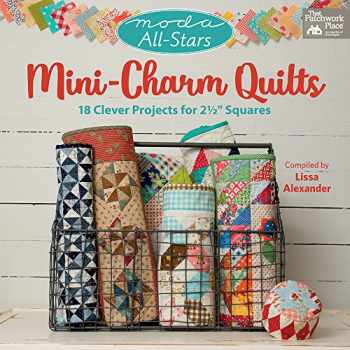 "9781604689235-1604689234-Moda All-Stars - Mini-Charm Quilts: 18 Clever Projects for 2-1/2"" Squares"