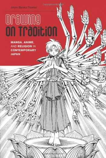 9780824836542-0824836545-Drawing on Tradition: Manga, Anime, and Religion in Contemporary Japan