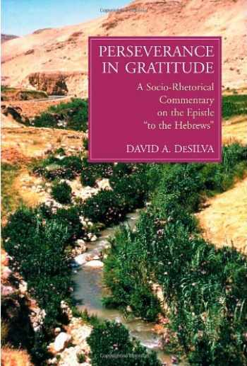 9780802841889-0802841880-Perseverance in Gratitude: A Socio-Rhetorical Commentary on the Epistle to the Hebrews
