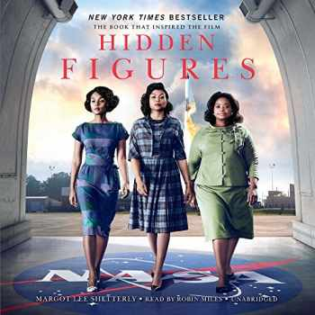 9781441709585-1441709584-Hidden Figures: The American Dream and the Untold Story of the Black Women Mathematicians Who Helped Win the Space Race