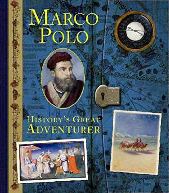 9780763652869-0763652865-Marco Polo: History's Great Adventurer (Historical Notebooks)