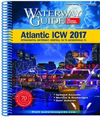 9780996899819-0996899812-Waterway Guide Atlantic ICW 2017: Intracoastal Waterway: Norfolk, VA to Jacksonville, FL