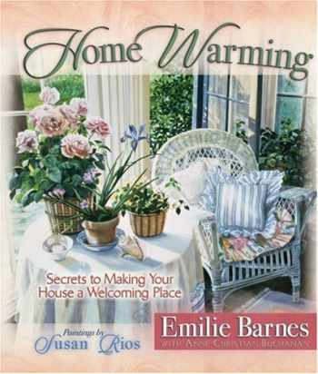 9780736908634-0736908633-Home Warming: Secrets to Making Your House a Welcoming Place (Barnes, Emilie)