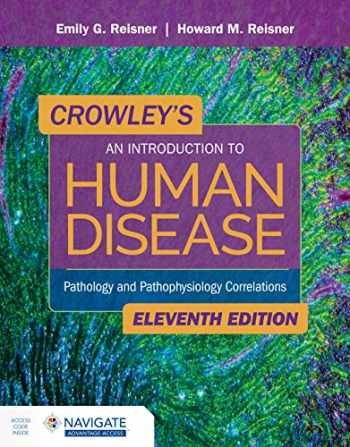 9781284183832-1284183831-Crowley's An Introduction to Human Disease: Pathology and Pathophysiology Correlations: Pathology and Pathophysiology Correlations