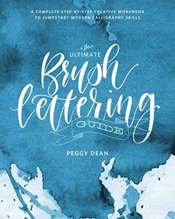 9780399582172-0399582177-The Ultimate Brush Lettering Guide: A Complete Step-by-Step Creative Workbook to Jump-Start Modern Calligraphy Skills