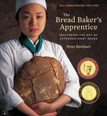 9781607748656-1607748657-The Bread Baker's Apprentice, 15th Anniversary Edition: Mastering the Art of Extraordinary Bread [A Baking Book]