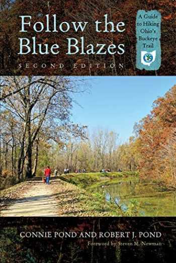 9780821421215-0821421212-Follow the Blue Blazes: A Guide to Hiking Ohio's Buckeye Trail