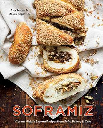 9781607749189-1607749181-Soframiz: Vibrant Middle Eastern Recipes from Sofra Bakery and Cafe [A Cookbook]