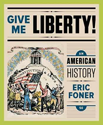 9780393614114-0393614115-Give Me Liberty!: An American History (Full Fifth Edition) (Vol. One-Volume)