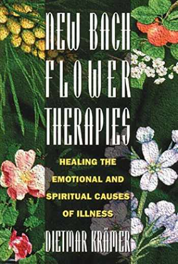 9780892815296-0892815299-New Bach Flower Therapies: Healing the Emotional and Spiritual Causes of Illness