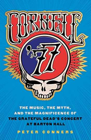 9781501704321-150170432X-Cornell '77: The Music, the Myth, and the Magnificence of the Grateful Dead's Concert at Barton Hall