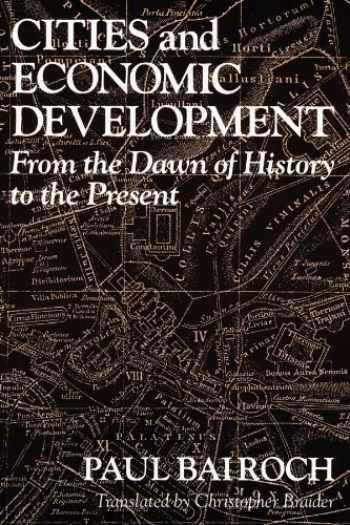 9780226034669-0226034666-Cities and Economic Development: From the Dawn of History to the Present
