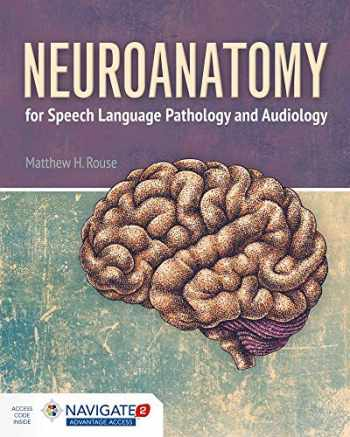 9781284023060-1284023060-Neuroanatomy for Speech Language Pathology and Audiology