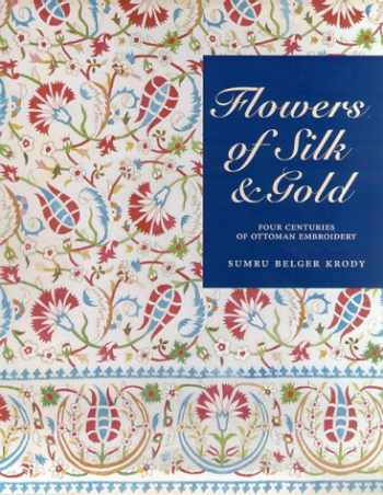 9781858941059-1858941059-Flowers of Silk & Gold: Four Centuries of Ottoman Embroidery