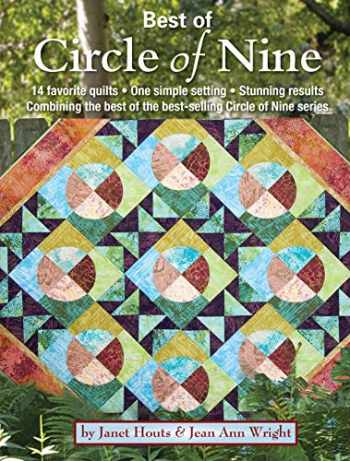 9781935726692-1935726692-Best of Circle of Nine: 14 Favorite Quilts, One Simple Setting, Stunning Results Combining the Best of the Best-Selling Circle of Nine Series (Landauer) Over 50 Spacers & Step-by-Step Instructions