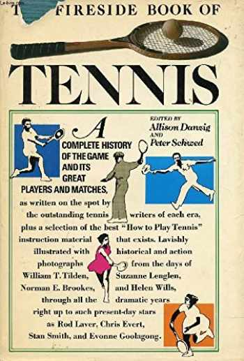 9780671211288-0671211285-The Fireside Book of Tennis: A Complete History of the Game and its Great Players and Matches