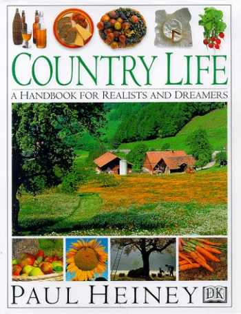 9780789419910-0789419912-Country Life: A Handbook for Realists and Dreamers