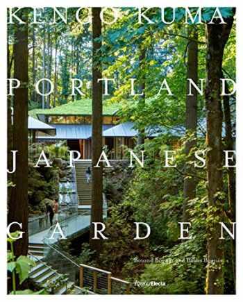 9780847864669-0847864669-Kengo Kuma: Portland Japanese Garden